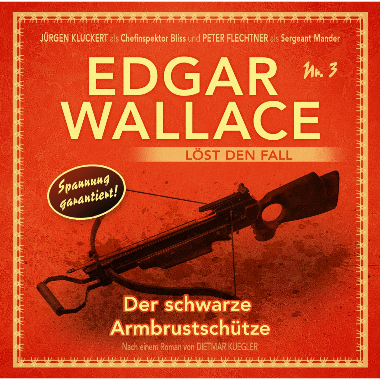 Фото - Dietmar Kuegler Edgar Wallace - Edgar Wallace löst den Fall, Nr. 3: Der schwarze Armbrustschütze edgar wallace der doppelgänger