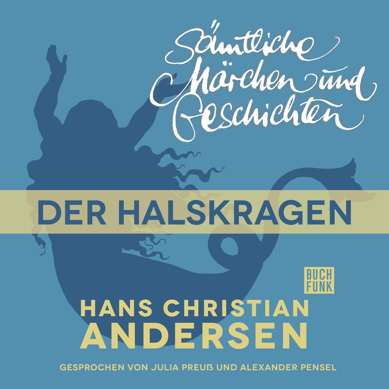 цены Hans Christian Andersen H. C. Andersen: Sämtliche Märchen und Geschichten, Der Halskragen