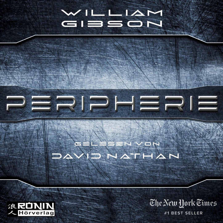 William Gibson Peripherie (Ungekürzt) gibson william burning chrome