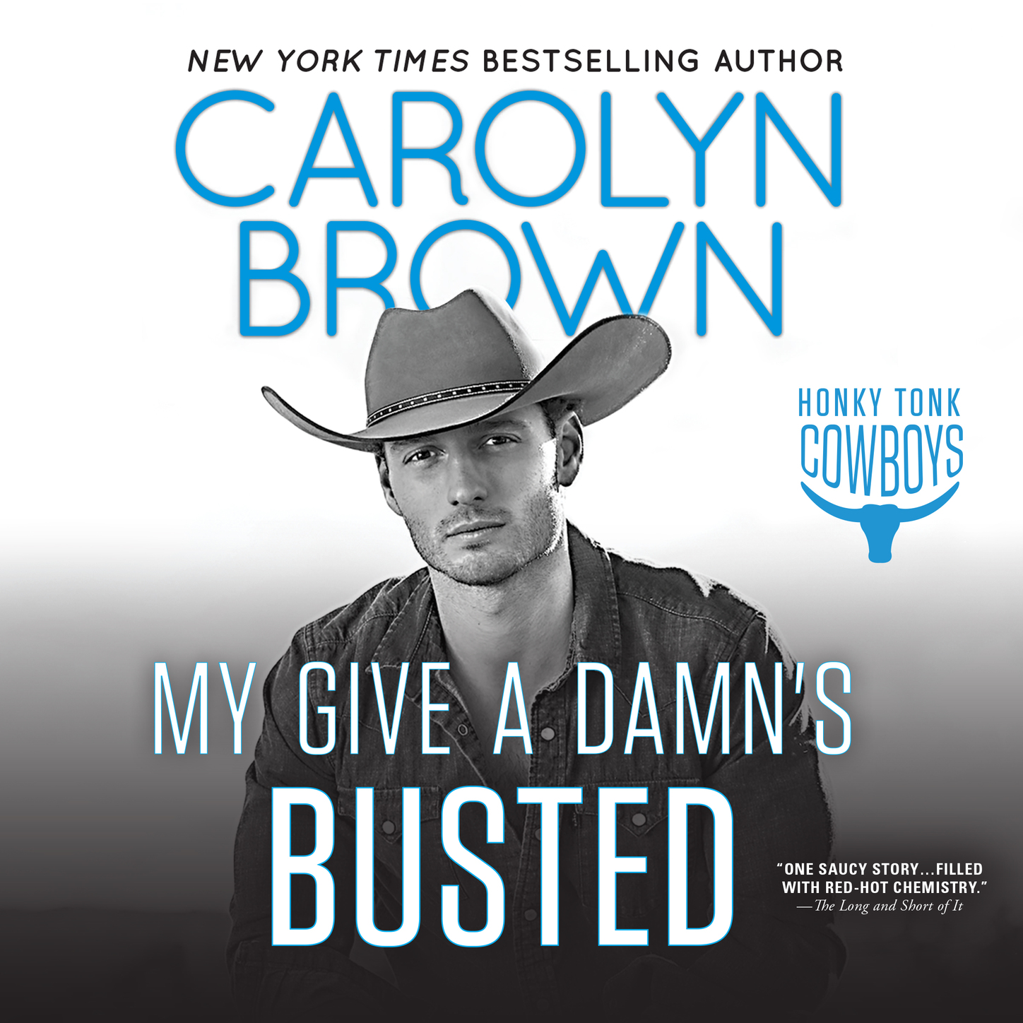 Carolyn Brown My Give a Damn's Busted - Honky Tonk Cowboys, Book 3 (Unabridged)