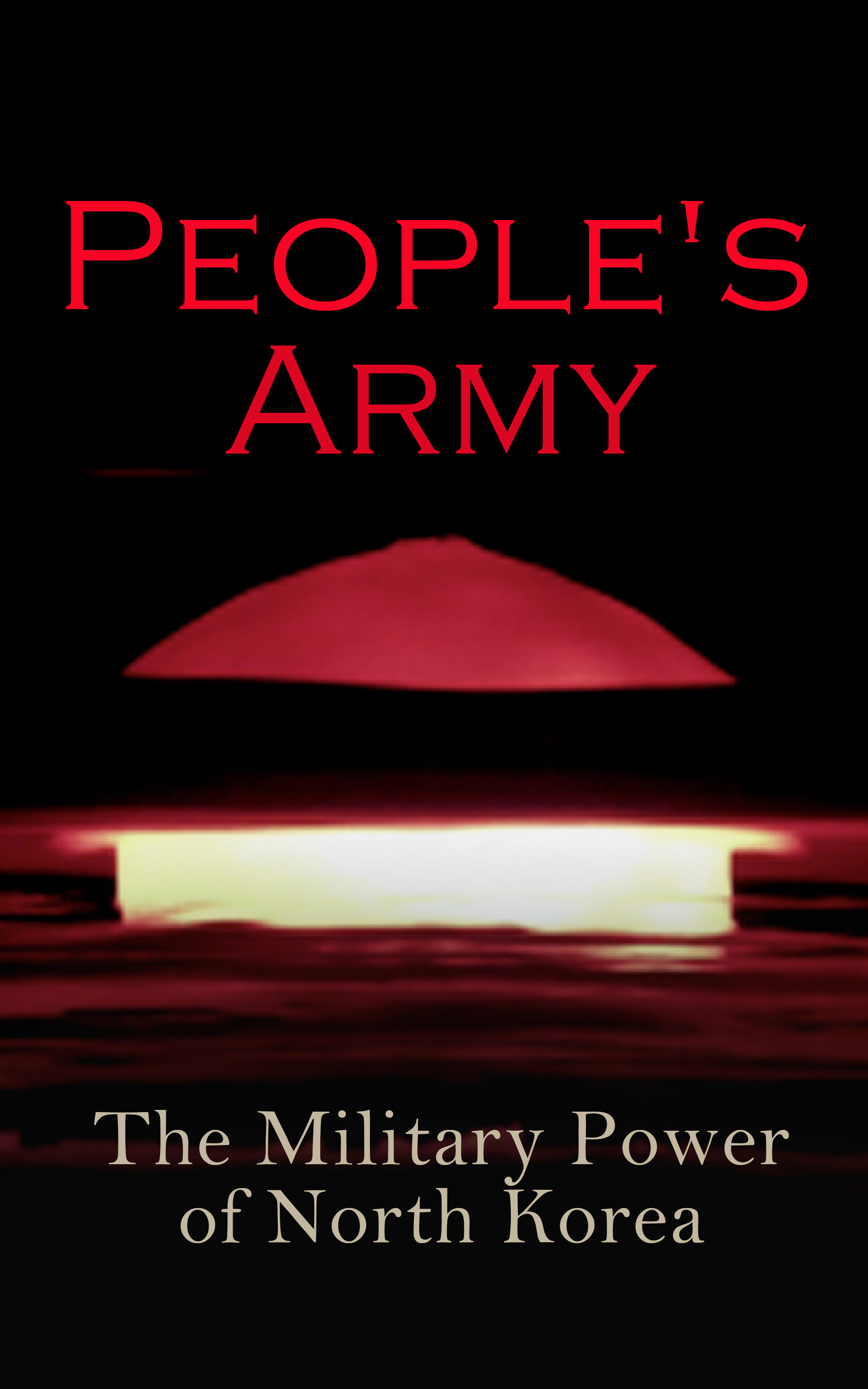 Donald Trump People's Army: The Military Power of North Korea north carolina adjutant general s dept annual report of the adjutant general of the state of north carolina for the year serial 1916
