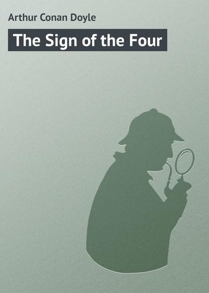 Arthur Conan Doyle — The Sign of the Four