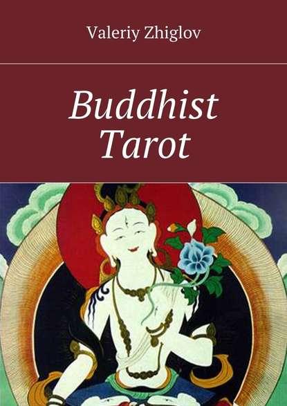 Valeriy Zhiglov Buddhist Tarot недорого