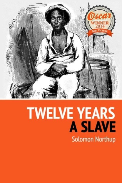 Solomon Northup Twelve Years a Slave northup s 12 years a slave