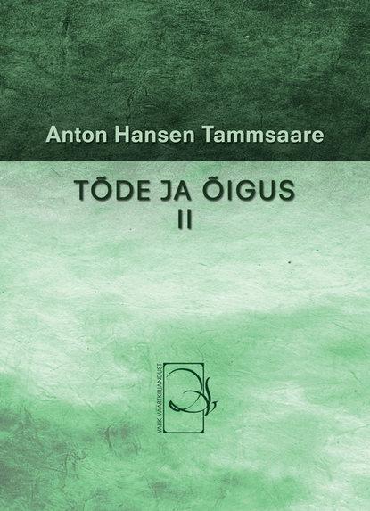 Anton Hansen Tammsaare Tõde ja õigus II anton hansen tammsaare tõde ja õigus i