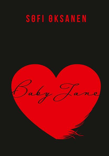 Фото - Sofi Oksanen Baby Jane sofi oksanen kui tuvid kadusid