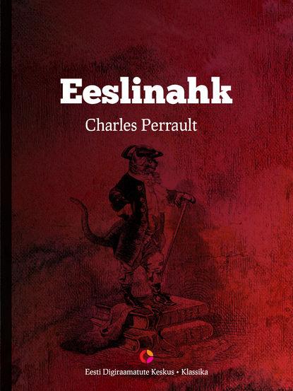 charles perrault saabastega kass Charles Perrault Eeslinahk