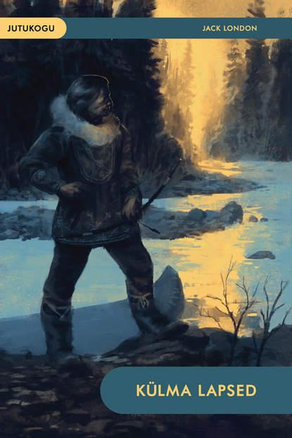 Jack London Külma lapsed eva luts nõiad ja hiiglased iiri muinasjutte