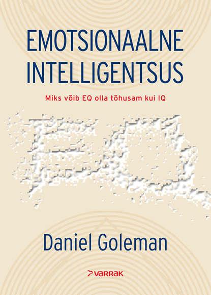 Daniel Goleman Emotsionaalne intelligentsus