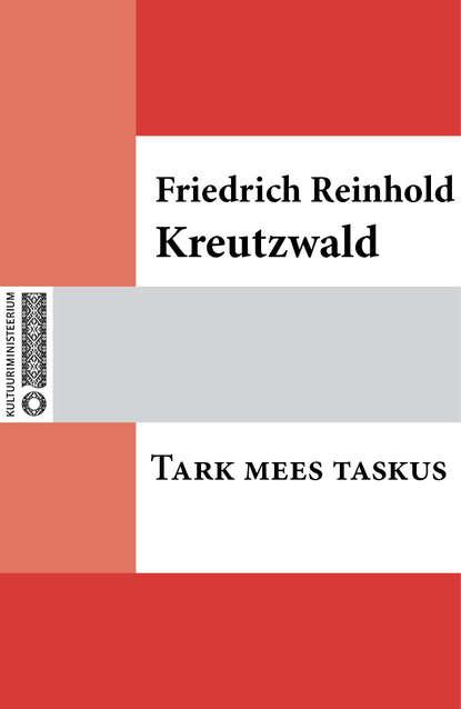 Friedrich Reinhold Kreutzwald Tark mees taskus friedrich reinhold kreutzwald lopi ja lapi