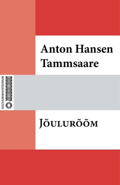 Anton Hansen Tammsaare Jõulurõõm anton hansen tammsaare jõulupuu