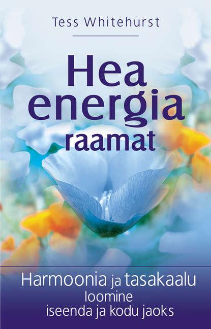 Hea energia raamat. Tess Whitehurst. ISBN