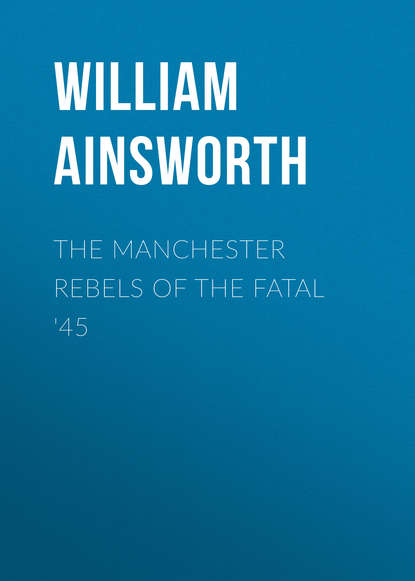 Ainsworth William Harrison The Manchester Rebels of the Fatal '45 william manchester arms of krupp