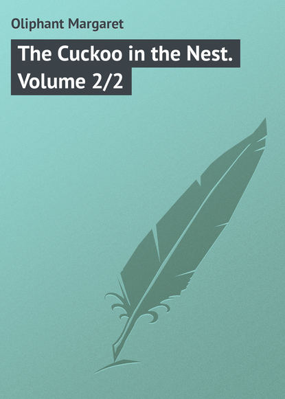 Маргарет Олифант The Cuckoo in the Nest. Volume 2/2 kesey k one flew over the cuckoo s nest