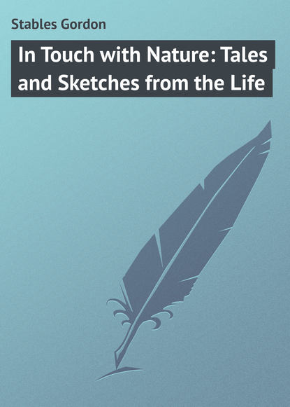 Stables Gordon In Touch with Nature: Tales and Sketches from the Life недорого