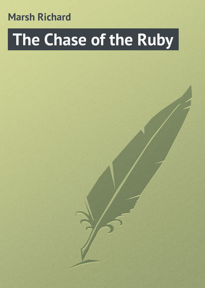 Marsh Richard The Chase of the Ruby marsh richard violet forster s lover