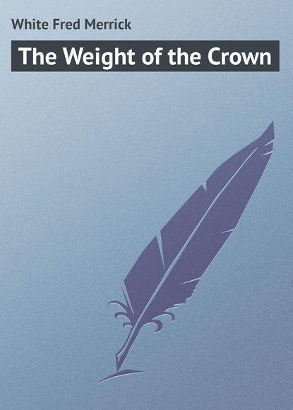 White Fred Merrick The Weight of the Crown