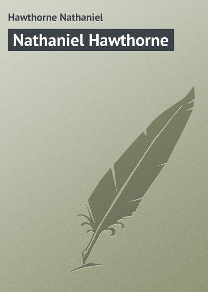 Натаниель Готорн Nathaniel Hawthorne недорого