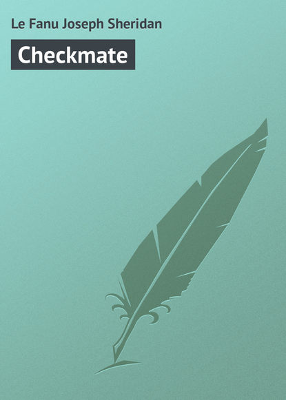 Le Fanu Joseph Sheridan Checkmate checkmate