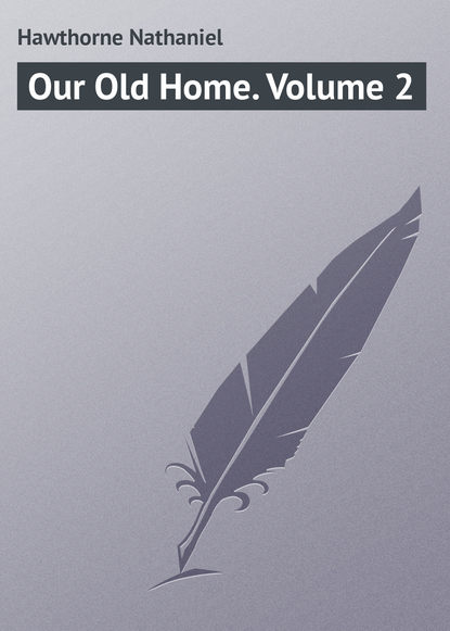 Натаниель Готорн Our Old Home. Volume 2 h e marshall our island story volume 2
