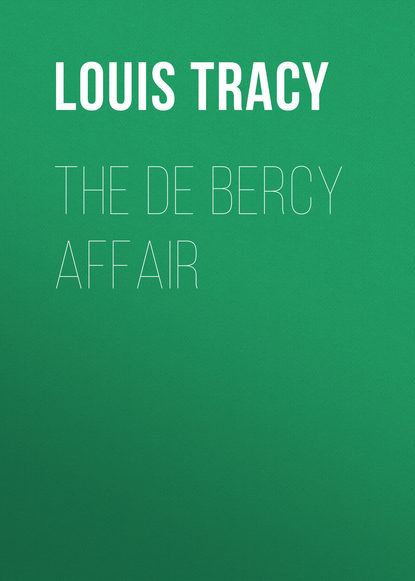 Фото - Tracy Louis The de Bercy Affair louis tracy british murder mysteries the louis tracy edition