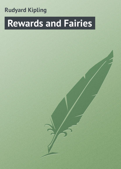 Фото - Редьярд Джозеф Киплинг Rewards and Fairies редьярд джозеф киплинг отважные мореплаватели