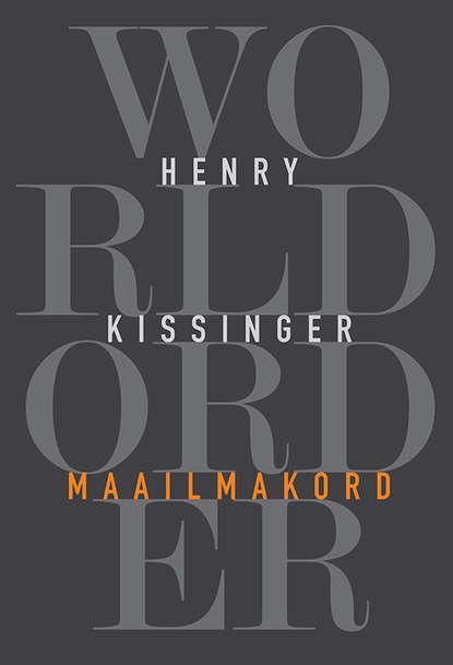 Henry Kissinger Maailmakord недорого