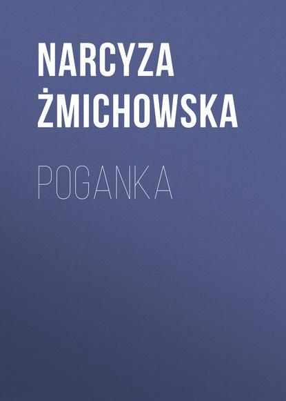 Narcyza Żmichowska Poganka narcyza żmichowska książka pamiątek