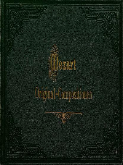 Вольфганг Амадей Моцарт Original-Compositionen fur Pianoforte zu vier Handen v. W. A. Mozart w a mozart symphony no 40 41