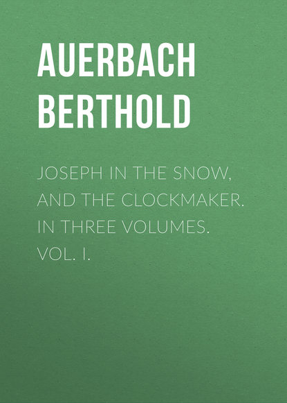 Auerbach Berthold Joseph in the Snow, and The Clockmaker. In Three Volumes. Vol. I. t southwood delworth or elevated generosity in three volumes vol iii