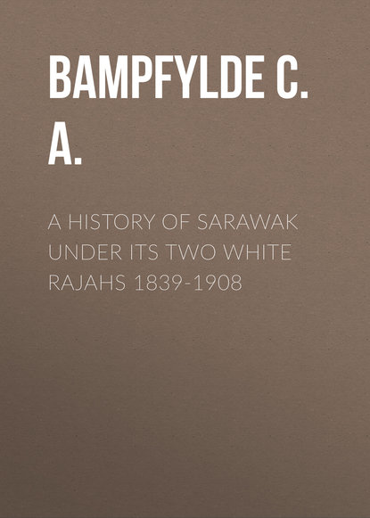 Baring-Gould Sabine A History of Sarawak under Its Two White Rajahs 1839-1908 недорого