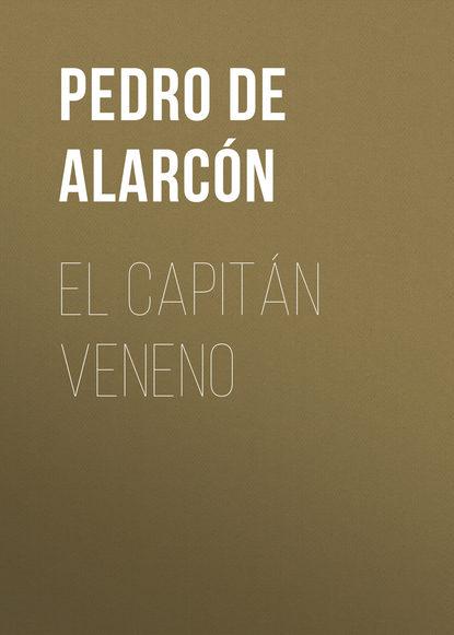 Pedro Antonio de Alarcón El Capitán Veneno pedro andreu lópez el secadero de iguanas