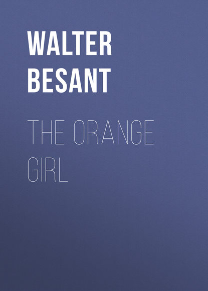 Walter Besant The Orange Girl walter besant the eulogy of richard jefferies