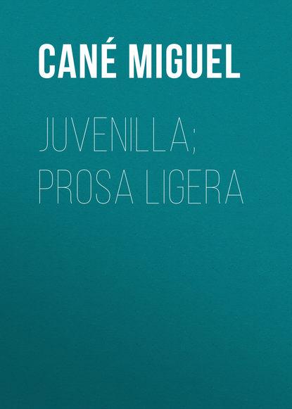 Фото - Cané Miguel Juvenilla; Prosa ligera raquel cané nina