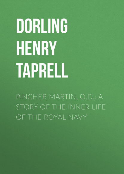 Dorling Henry Taprell Pincher Martin, O.D.: A Story of the Inner Life of the Royal Navy недорого