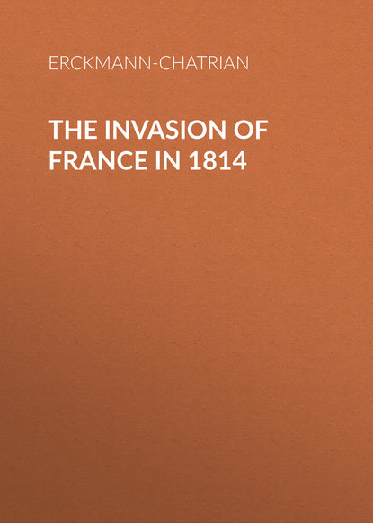 Erckmann-Chatrian The Invasion of France in 1814 erckmann chatrian brigadier frederick and the deans watch