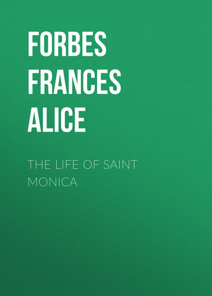 Forbes Frances Alice The Life of Saint Monica frances alice forbes św monika ideał matki chrześcijanki