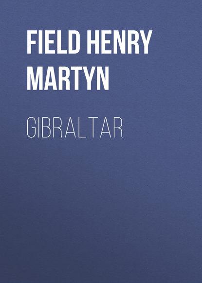 Field Henry Martyn Gibraltar field henry martyn from egypt to japan