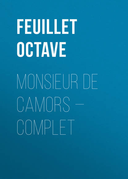 Feuillet Octave Monsieur de Camors — Complet feuillet octave le roman d un jeune homme pauvre play