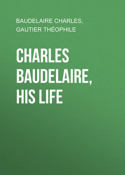 Baudelaire Charles Charles Baudelaire, His Life baudelaire charles wzlot