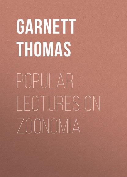 Garnett Thomas Popular Lectures on Zoonomia andrzej białynicki birula lectures on number theory