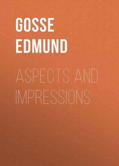 Gosse Edmund Aspects and Impressions недорого