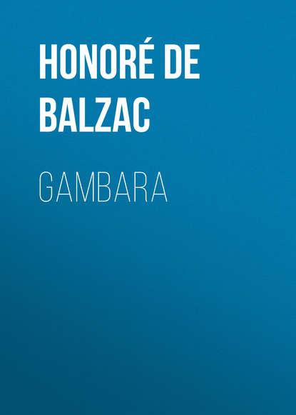 Оноре де Бальзак Gambara оноре де бальзак seraphita