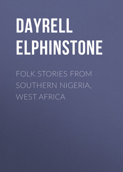 Dayrell Elphinstone Folk Stories from Southern Nigeria, West Africa capital flight from africa