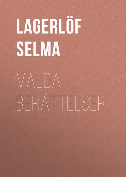 Фото - Lagerlöf Selma Valda Berättelser selma lagerlöf en herrgårdssägen