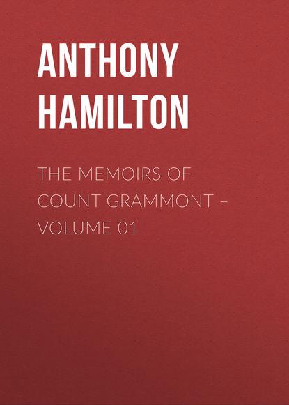 Anthony Hamilton The Memoirs of Count Grammont – Volume 01 недорого