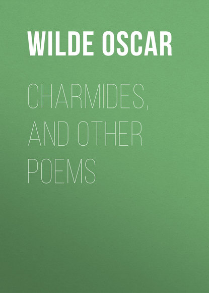 Оскар Уайльд Charmides, and Other Poems недорого