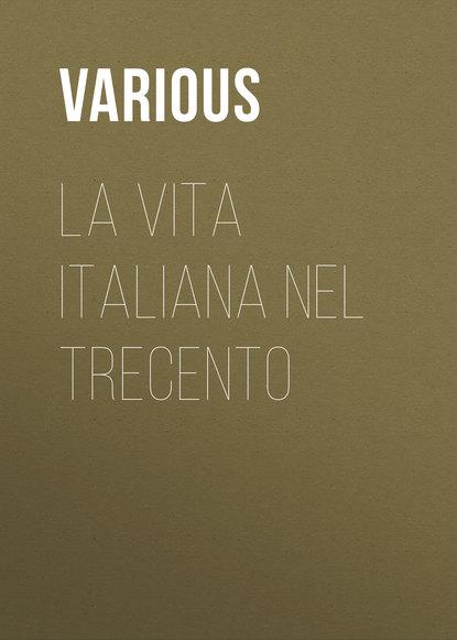 Various La vita italiana nel Trecento luciano zùccoli la freccia nel fianco