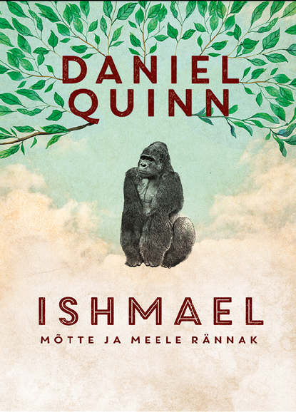 """Daniel Quinn Ishmael ljudmila ulitskaja daniel stein tõlkija sari """"punane raamat"""""""