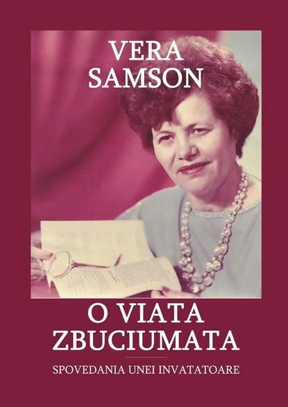 Vera Samson O viata zbuciumata. Spovedania unei invatatoare недорого